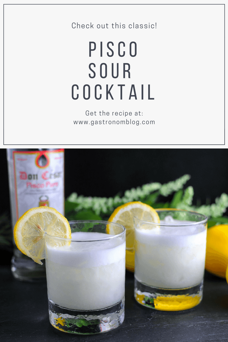 Pisco Sour Cocktail - Pisco, lemon juice, egg white, simple syrup from Gastronomblog. This classic pisco sour recipe is Peruvian and full of tasty lemon juice! #classic #cocktail #lemon #gastronomblog #eggs