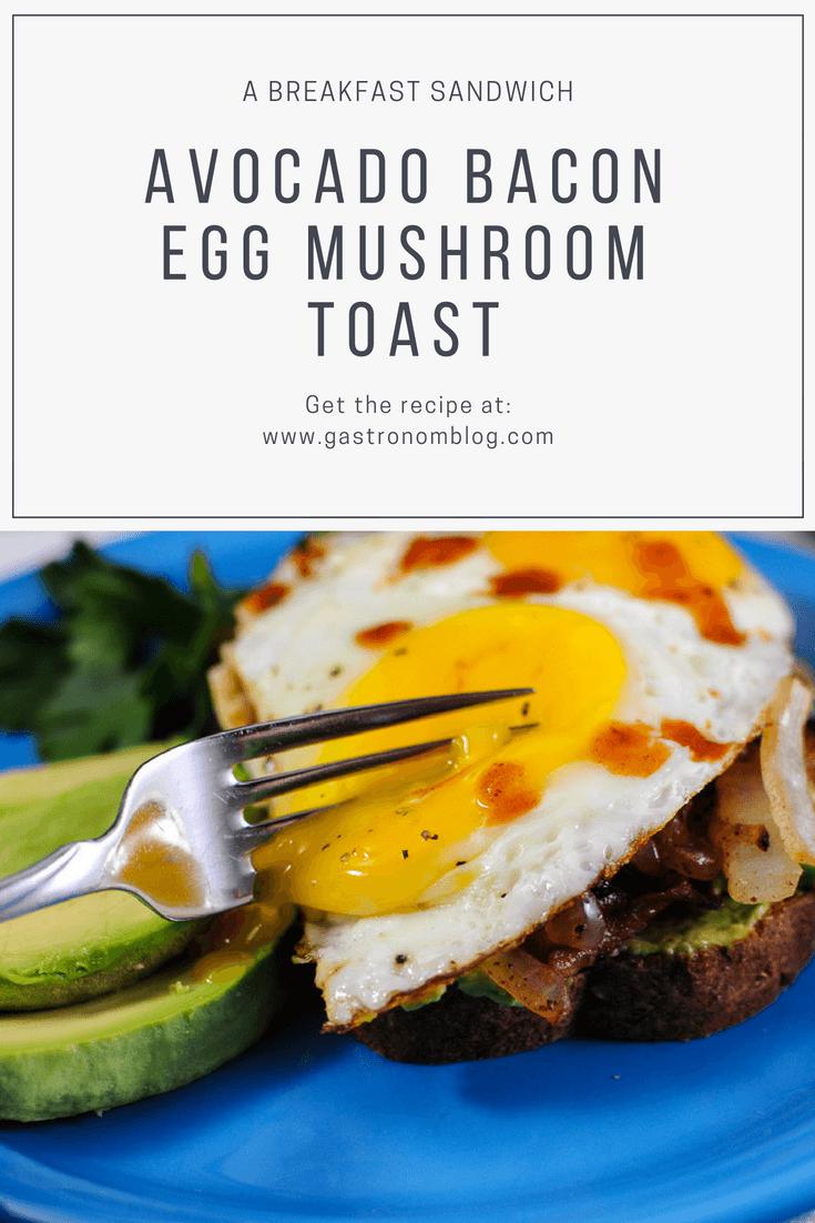 Avocado Bacon Egg Mushroom Toast Breakfast Sandwich from Gastronomblog. #recipe #breakfast #gastronomblog #brunch #saltandpepper