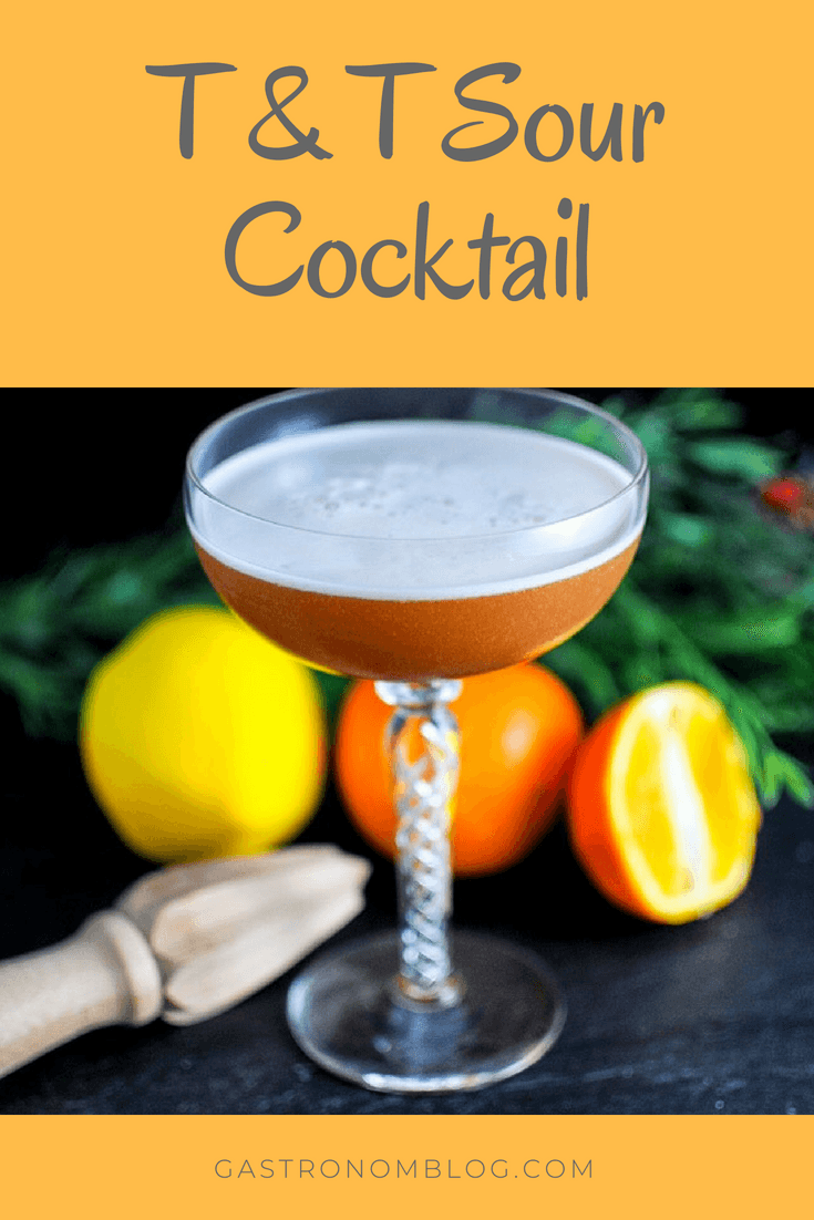 T & T Sour Amaro Cocktail - bitters, maple syrup, orange juice, lemon juice, bourbon, amaro di Angostura, egg white Sour Cocktail from Gastronomblog.  These amaro cocktails are a great combo of orange, liqueurs, whiskey and lemon in these drinks! #cocktail #gastronomblog #eggs #bourbon #whiskey
