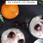 Rye Old Fashioned No Churn Ice Cream in glasses with cherries. Orange and greenery