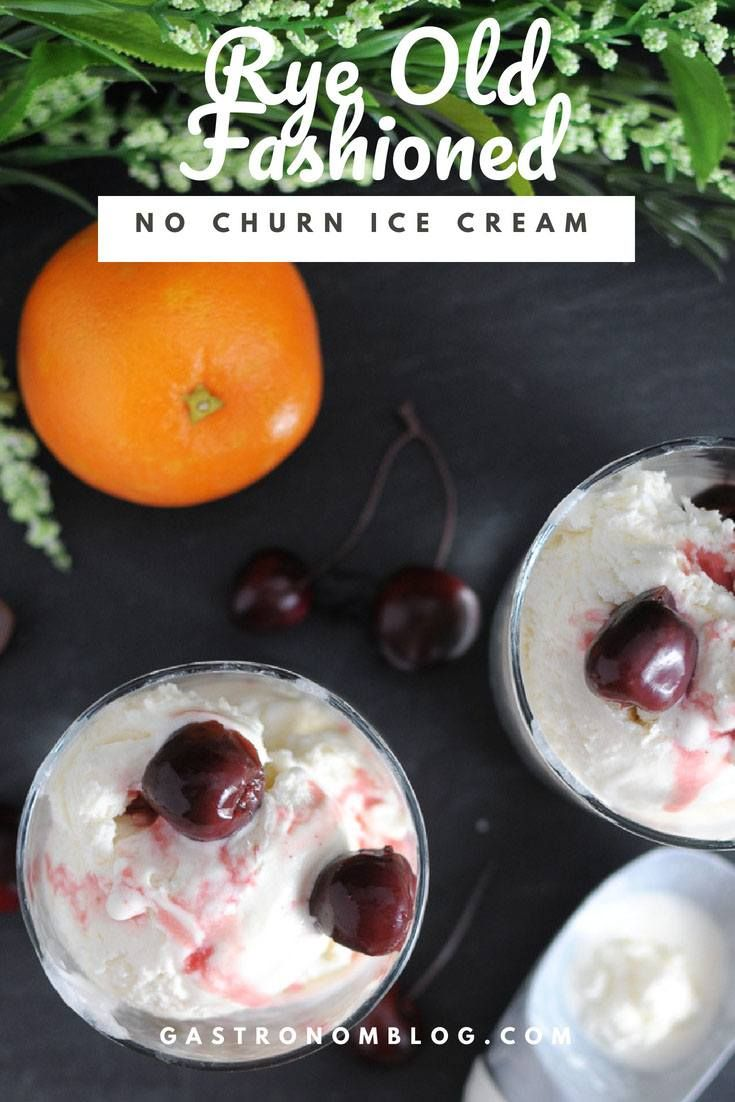 Rye Old Fashioned No Churn Ice Cream Dessert Cocktail - rye whiskey, orange juice, cream, bitters, triple sec, cherries. This No Churn Ice Cream has the flavors of an Old Fashioned cocktail. #gastronomblog #dessert #whiskey #cherry #frozen