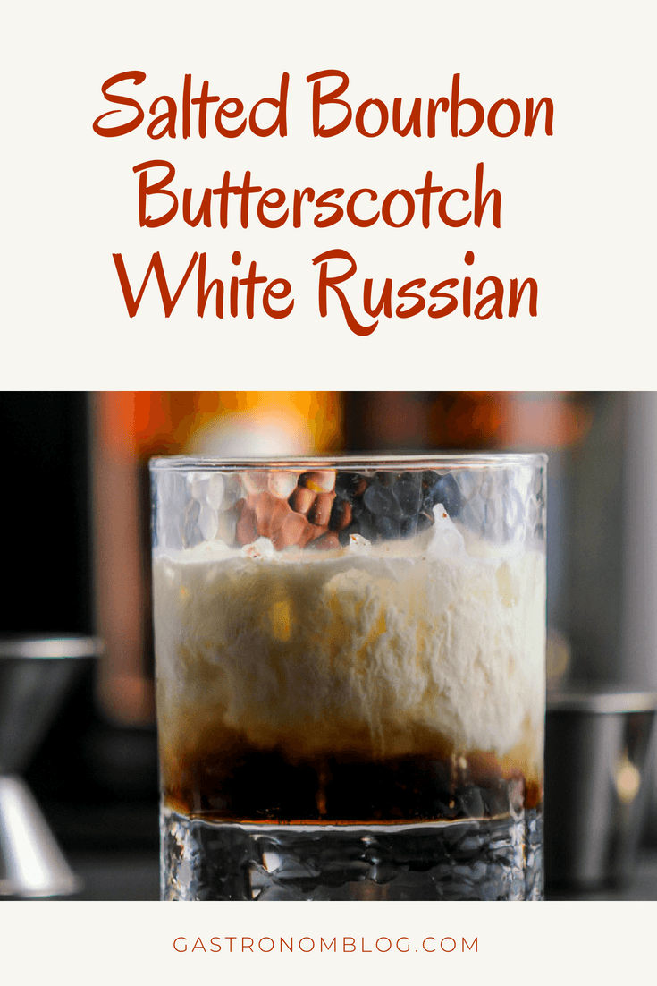 Salted Bourbon Butterscotch White Russian Cocktail - caramel vodka, mocha Kahlua, butterscotch sauce, half and half or cream, nutmeg. Perfect for the holiday season from Gastronomblog. This white Russian cocktail is great with rich flaovrs of coffee and salted caramel. #cream #holiday #gastronomblog #christmas #cocktail