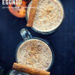 Salted Bourbon Butterscotch Eggnog, top shot of eggnog in glass mugs, cinnamon sticks