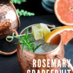 cocktail in copper mug, rosemary and grapefruit garnish