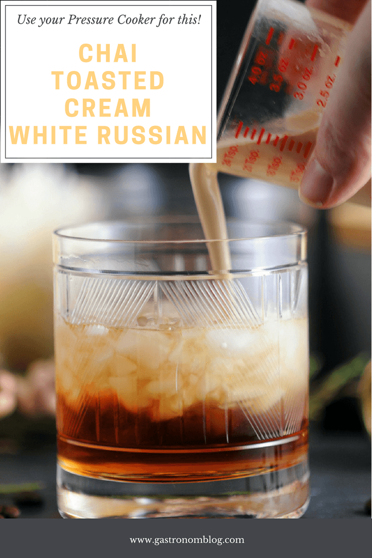 Chai Toasted Cream White Russian - Vodka and Kahlua Cocktail, chai simple syrup, toasted cream. This White Russian Cocktail Recipe is a great chai twist on the classic white Russian drink with kahlua and coffee. #cocktail #vodka #chai #instantpot #gastronomblog