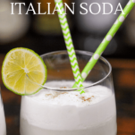 Italian Cream Soda with straws and limes